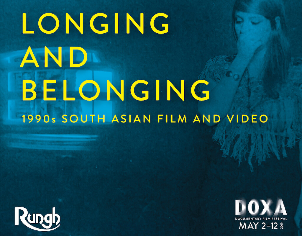Longing and Belonging: 1990s South Asian Film and Video