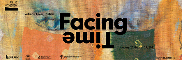Facing Time - Surrey Art Gallery - January 23 - March 27, 2021